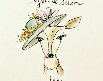 You're such a dear/deer, printed on archival quality paper, Measures 8x10 inches