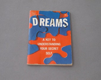 Dreams, A Key to Understanding Your Secret Self