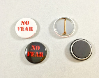 No Fear / one inch pin back button or magnet / Red stencil font on black or white