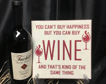 You Can't Buy Happiness But You Can Buy Wine, Wine sign, wine gift, Sarcastic sign, wine lover sign, Funny Sign, Gift for Her, wine lover