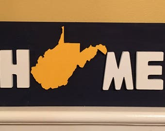 Home Sweet Home West Virginia, West Virginia, Mountaineer, WV Sign, Home Sign, Home, Mountains, Football, West Virginia Football