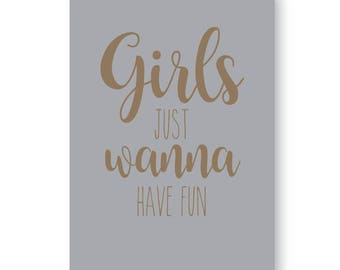 Girls Just Wanna Have Fun Sign, Girls Just Wanna Have Fun Sign, Fun Sign For Girls