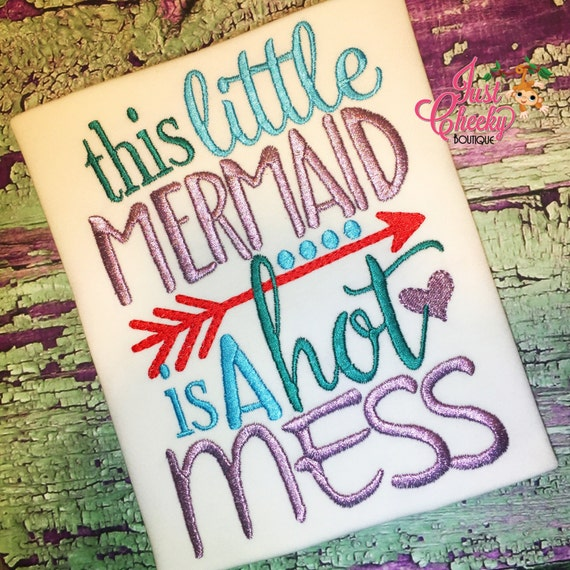 This Little Mermaid Is A Hot Mess - Mermaid Emroidered Shirt - Girls Mermaid Shirt -