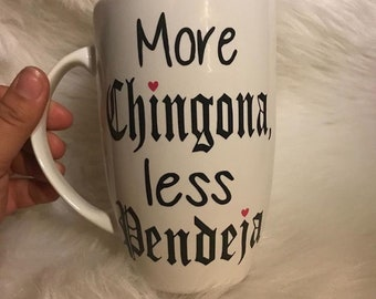 More Chingona, Less Pendeja Coffee mug