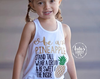 Be a Pineapple, Stand Tall, Pineapple Shirt, Be a Pineapple Shirt, Be Sweet, Summer Tshirt, Summer Shirt, Summer Tank, Pineapple, Tank