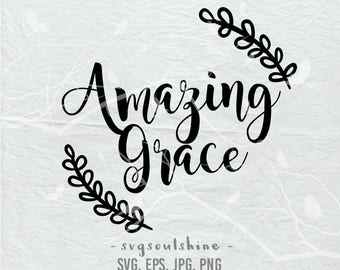 Amazing Grace SVG File Silhouette Cut File Cricut Clipart Print Vinyl wall decor sticker shirt design svg