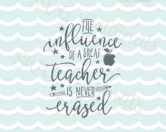 Teacher SVG Influence of a Great Teacher SVG. Cricut Explore & More. Cut or Print. Teach Inspire Teacher Instructor School Graduate Gift SVG