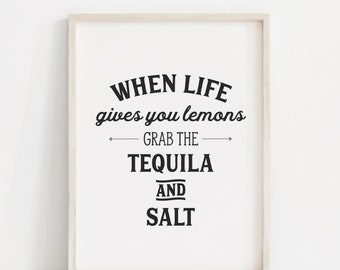 When Life Gives You Lemons, Funny Print, Kitchen Art, Tequila Quote, Alcohol Quote, Funny Alcohol Sign, Tequila Print, Kitchen Typography