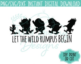 SVG PNG Dxf Instant Digital Download Let the Wild Rumpus Begin (027) Where the Wild Things Are DIY Printables Print Cut HeatTransfer Sticker