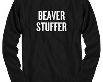 Funny Taxidermy Shirt - Taxidermist Gift Idea - Beaver Stuffer - Long Sleeve Tee