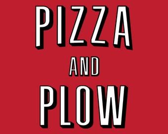 Pizza & Plow