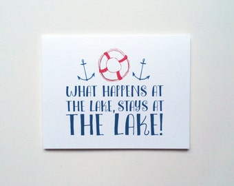 what happens at the LAKE stays at the LAKE!  Humorous Nautical Note Cards
