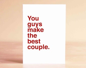 Engagement Gift - Wedding Shower Card - Best Friend Wedding Card - Best Friend Engagement Card - You guys make the best couple.