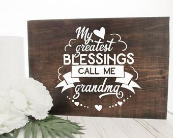 Wood Sign - Mother's Day Gift - My Greatest Blessings Call me Grandma -  Grandmother Gift - Gift for Mother's Day - Mother's Day Sign