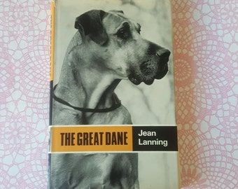 Vintage Great Dane dog book - The Great Dane by Jean Lanning. - vintage dog, great dane gifts, great dane gift, great danes, great dane art