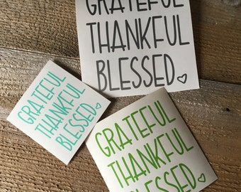 Grateful thankful blessed decal, decal, car decal, cup decal, tumbler decal, mug decal, sticker, custom decal, word decal, vinyl decal