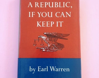 A Republican, If You Can Keep It by Earl Warren