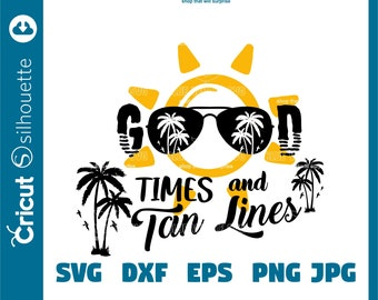 Good Times and Tan Lines SVG, Beach SVG, Summer SVG, Summer quote svg, Beach quote svg, Summer Flip-Flops Surfing Sea Wave, svg cutting file