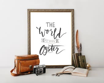 The World Is Your Oyster // Hand Lettered / 8 x 10 / Art Print / Typography / Black and White / Modern Minimalist