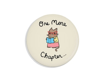 Book Lover Gift One More Chapter Cute Magnet Bookworm Pin Badge Pinback Button Bookworm Cat Pin Book Lover Pin Book Lover Magnet