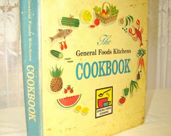 Cookbook The General Foods Kitchens. 1959 First Printing. Colorful Display. Party Recipes. Delightful Photos.