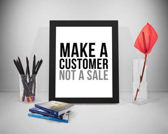 Make A Customer Not A Sale Quotes, Customer Service Quotes, Customer Quote, Business Quote, Sales Quotes