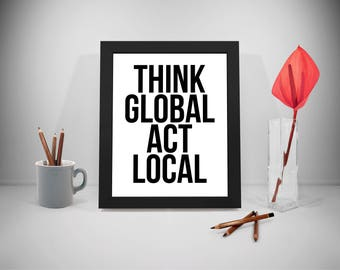 Think Global Act Local Quote Printable, Business Quote, Marketing Quote, Work Quotes, Strategy Quotes, Office Decor, Office Art