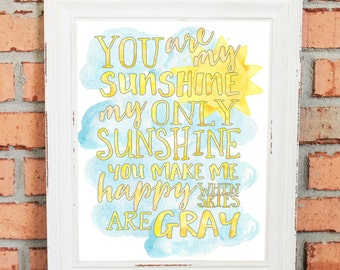 You Are My Sunshine - Watercolors - Typography - Wall Art - Yellow and Gray - Song Lyrics