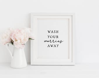 Bon Wash Your Worries Away/ Bathroom Wall Art/ Printable Art/ Bathroom Wall  Decor/