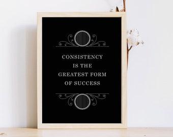 Le succès murale impression/8 x 10 murale impression/cohérence est la plus grande forme de succès/Instant download-travail motivation/motivation affiche ou de bureau