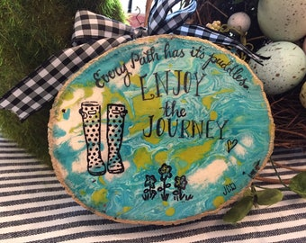 "5.  ""Enjoy the journey"""