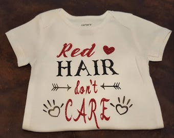 Red Hair Don't Care Onesie or Tee