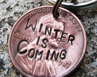 Winter is Coming - Hand Stamped Game of Thrones Penny (choice of keychain, necklace or cell charm)