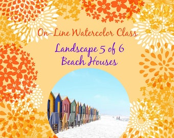On-Line Watercolor Class-How to Package and Critique Of Landscape ( 5 of 6) Beach Houses-Watercolors-Instruction-Painting Lessons