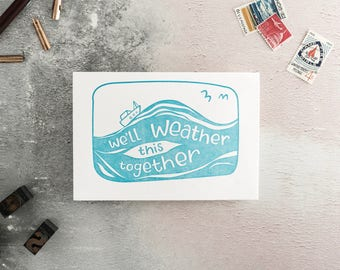 We'll Weather This Together Letterpress Card