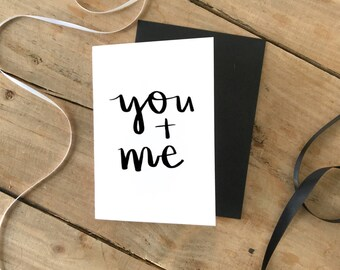 You & Me Greetings Card, Quote, Anniversary, Wedding, Love, Brush Lettering, Anniversary Card, Romantic,