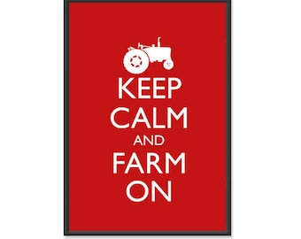 Farming - Keep Calm and Carry On  Poster- Keep Calm and Farm On - Tractor - Multiple COLORS - 13x19 Art Print