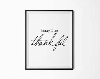 Today I am thankful, Motivational poster, Printable poster, Wall art, Printable quote, Scandinavian poster, Thankful poster