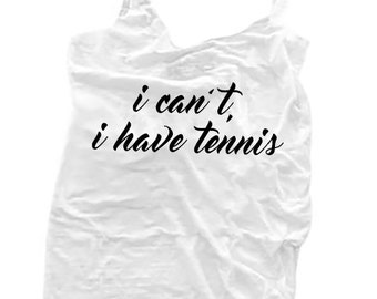 I Can't, I Have Tennis - White Burnout Tank