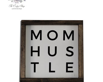 Mom Hustle Rustic Farmhouse Sign / Built by Hand / Hand-painted