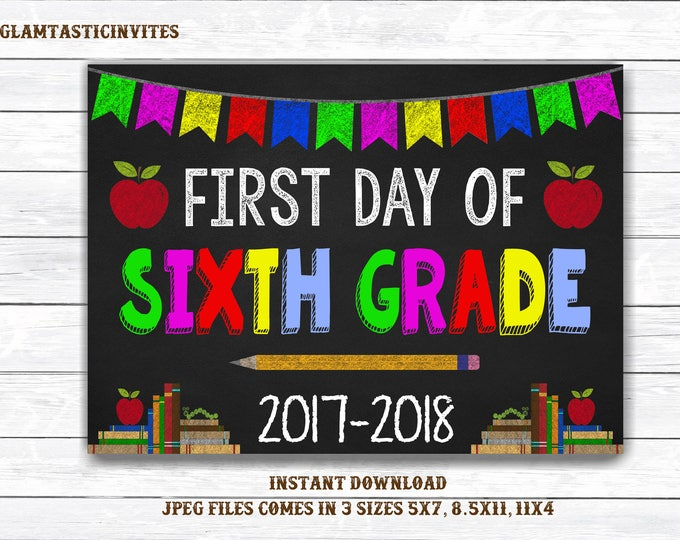 First Day of Sixth Sign Instant Download, First Day of School Chalkboard, Three Sizes, First Day of School. Chalkboard Sign, 6th Grade, 6th