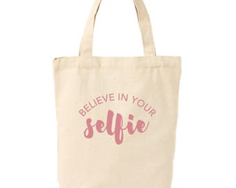 Believe in Your Selfie Canvas Tote Bag | Funny Gifts for Friends, Girlfriends, Sisters, Cousins, Daughters | Blogger Influencer Gift