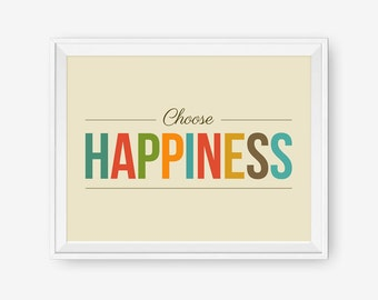 Choose Happiness - Inspirational Typography Art Print - Different Size, Nursery Art, Children Room Decor