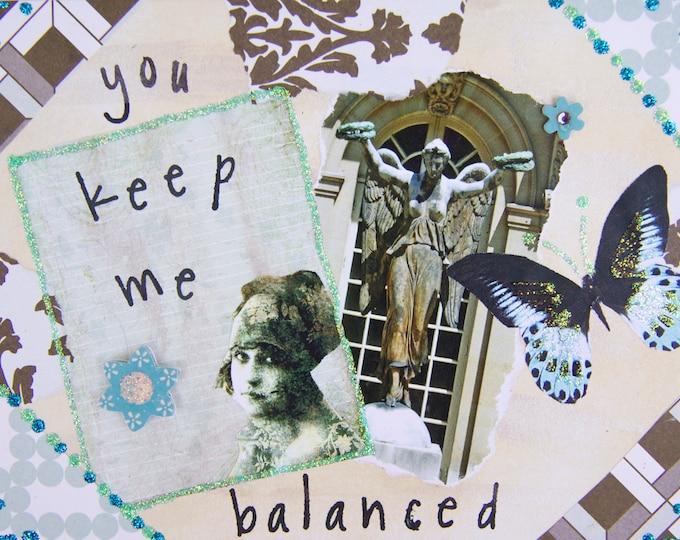 Handmade Altered Art Greeting Card, Size 5x7, You Keep Me Balanced, Blank Inside