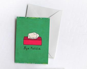 Bye, Felicia | Card