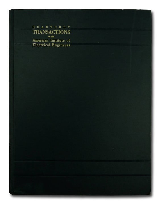 Quarterly Transactions of the American Institute of Electrical Engineers July, 1930 Volume 49, Number 3