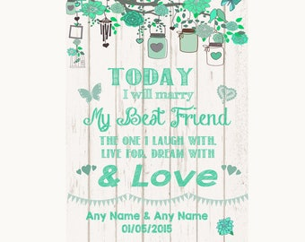 Green Rustic Wood Today I Marry My Best Friend Personalised Wedding Sign