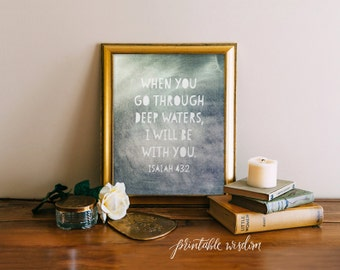Bible Verse art Print, Printable art wall decor, scripture typography inspirational quotes poster - Isaiah 43:2 - INSTANT DOWNLOAD