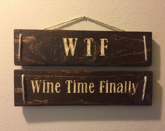 WTF sign/ wine time finally