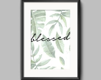 Blessed, Botanical, tropical leaves Home Print, Scandinavian Wall art, A4 8x10inch or A5, Quality PaperA3